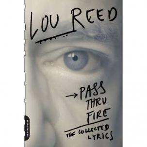 Pass Thru Fire : The Collected Lyrics